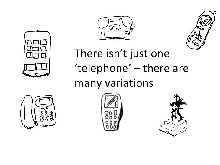 There isn't just one 'telephone' – there are many variations