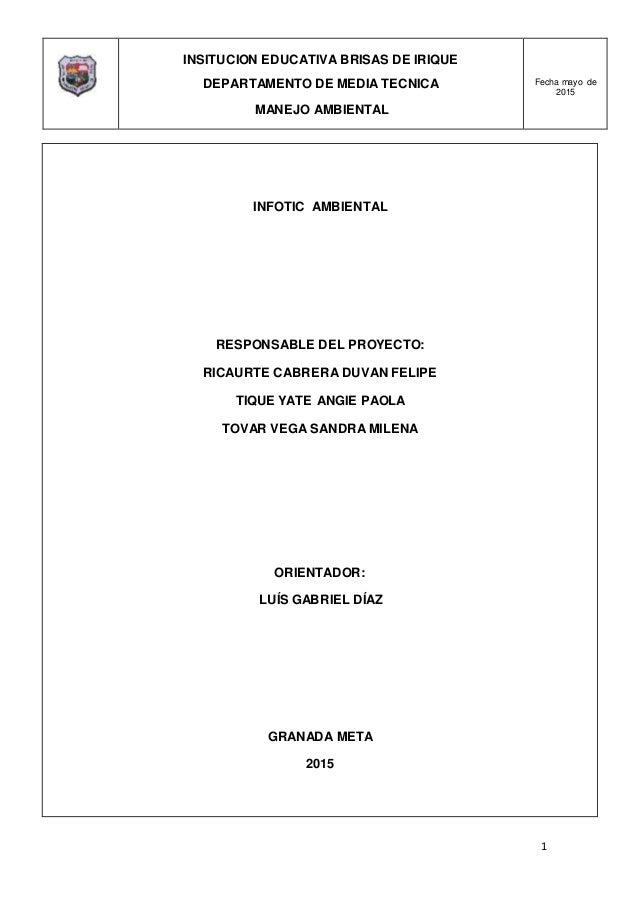 INSITUCION EDUCATIVA BRISAS DE IRIQUE DEPARTAMENTO DE MEDIA TECNICA MANEJO AMBIENTAL Fecha mayo de 2015 1 INFOTIC AMBIENTA...