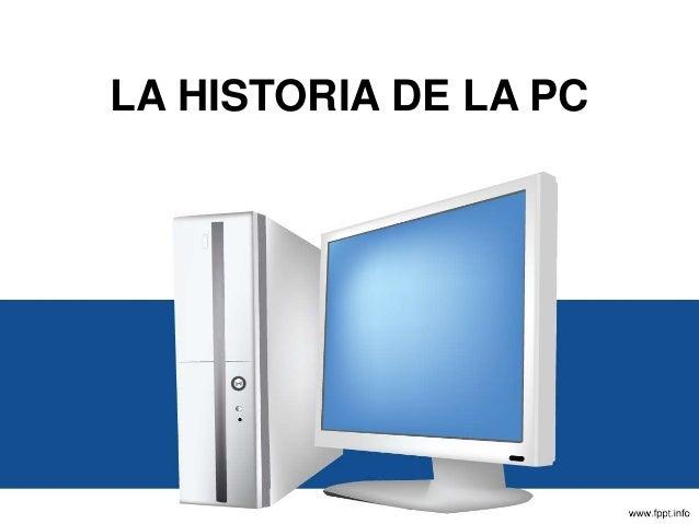 LA HISTORIA DE LA PC