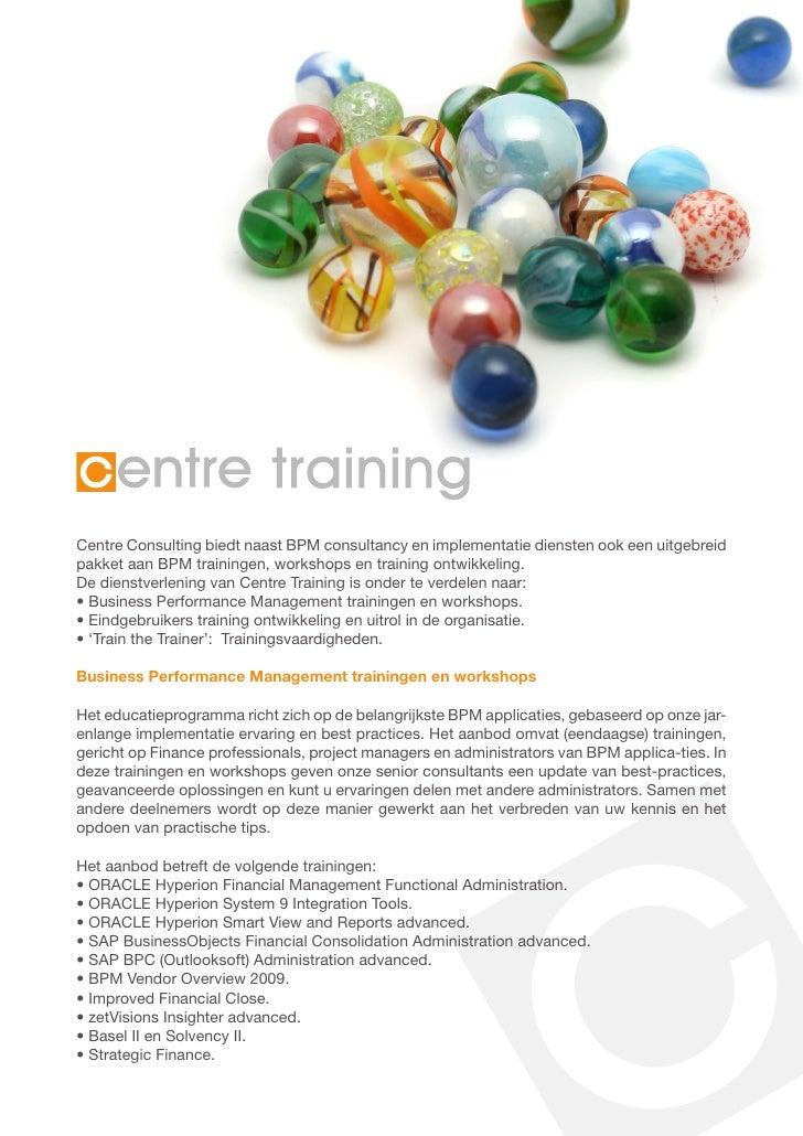 Centre Consulting biedt naast BPM consultancy en implementatie diensten ook een uitgebreid pakket aan BPM trainingen, work...
