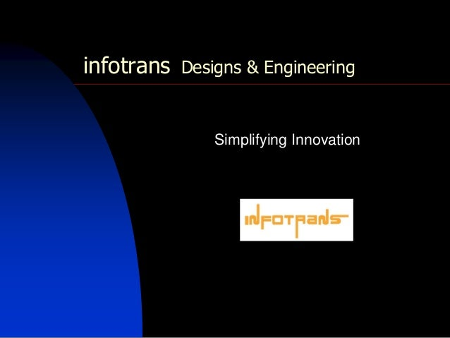 infotrans Designs & Engineering Simplifying Innovation