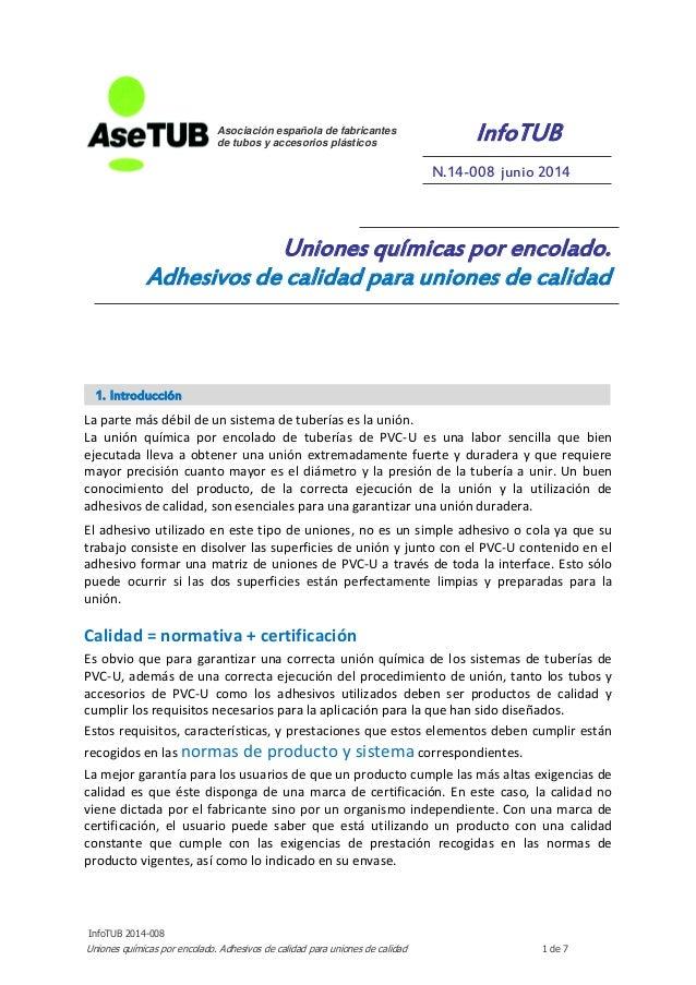 InfoTUB 2014-008 Uniones químicas por encolado. Adhesivos de calidad para uniones de calidad 1 de 7 InfoTUB N.14-008 junio...