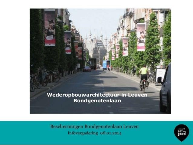 Wederopbouwarchitectuur in Leuven Bondgenotenlaan  Beschermingen Bondgenotenlaan Leuven Infovergadering 08.01.2014