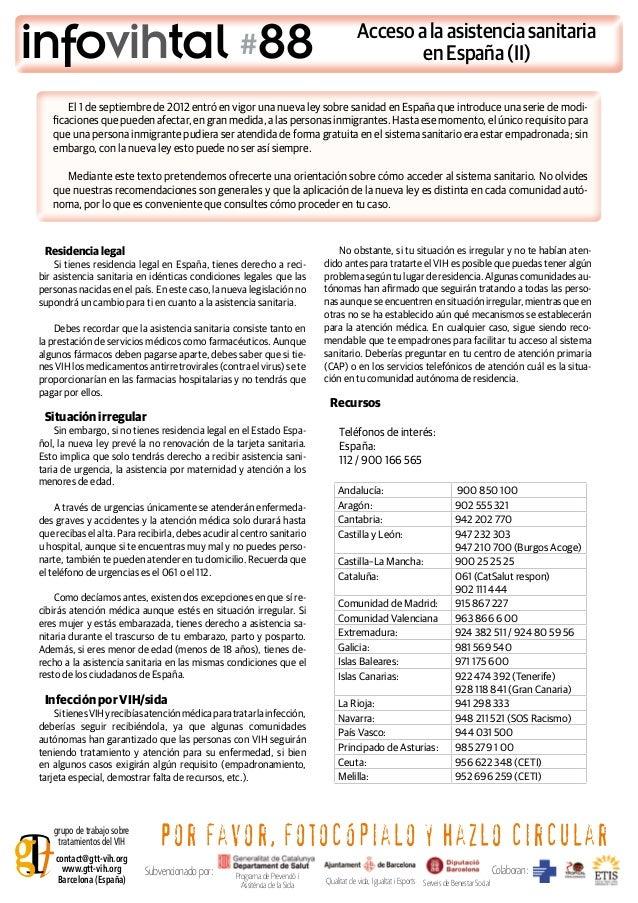 infovihtal #88 Residencia legal Si tienes residencia legal en España, tienes derecho a reci- bir asistencia sanitaria en i...