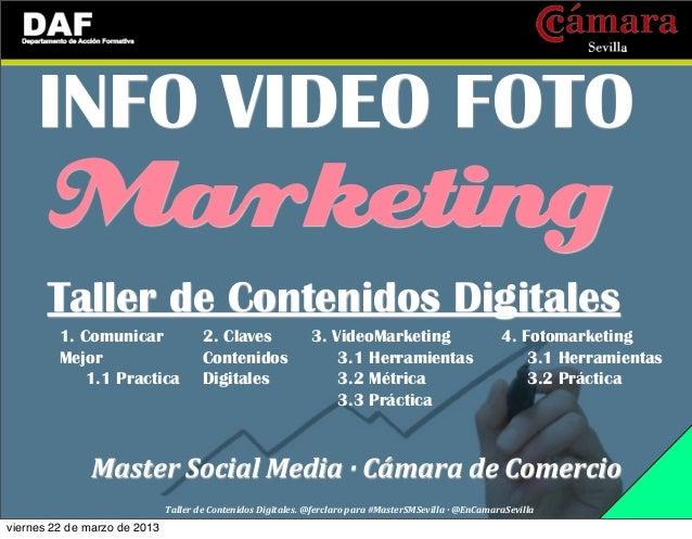 INFO VIDEO FOTO       Marketing       Taller de Contenidos Digitales         1. Comunicar                   2. Claves     ...