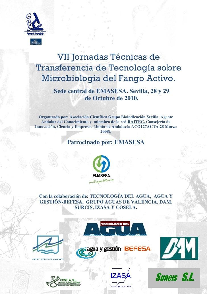 VII Jornadas Técnicas de Transferencia de Tecnología sobre  Microbiología del Fango Activo.           Sede central de EMAS...