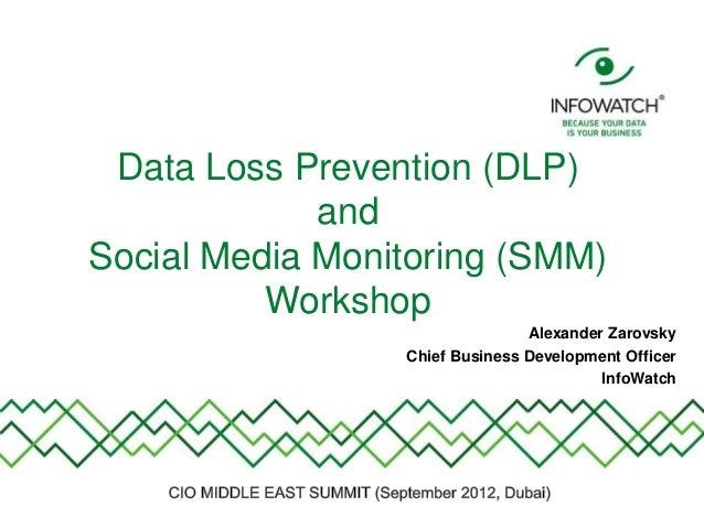 Data Loss Prevention (DLP)             andSocial Media Monitoring (SMM)          Workshop                                A...