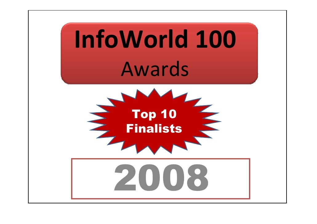 InfoWorld 100    Awards      Top 10     Finalists       2008