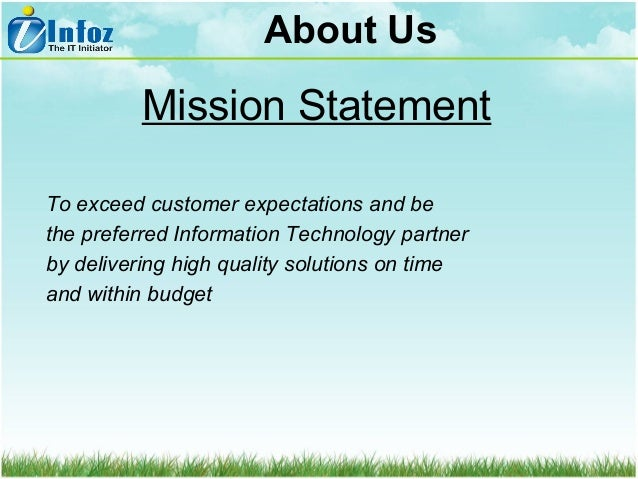 About Us  Mission Statement To exceed customer expectations and be the preferred Information Technology partner by deliver...