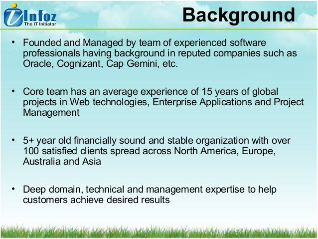 Background • Founded and Managed by team of experienced software professionals having background in reputed companies such...