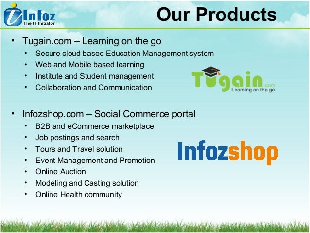 Our Products • Tugain.com – Learning on the go • • • •  Secure cloud based Education Management system Web and Mobile base...