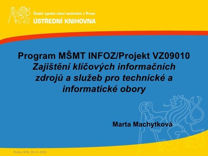 Program MŠMT INFOZ/Projekt VZ09010 Zajištění klíčových informačních zdrojů a služeb pro technické a informatické obory Mar...