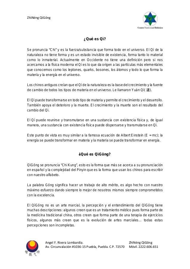 ZhìNéng QìGōng Angel F. Rivera Lombardía. ZhìNéng QìGōng Av. Circunvalación #1036-15 Puebla, Puebla. C.P. 72570 Móvil. 222...