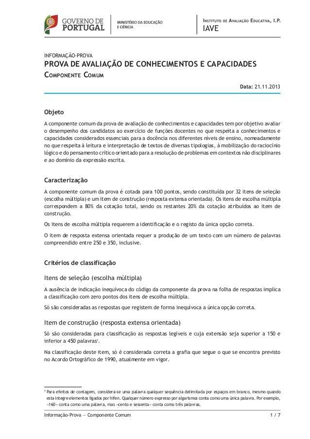 Informação-PROVA  prova de avaliação de conhecimentos e CAPACIDADES Componente Comum Data: 21.11.2013  Objeto A component...