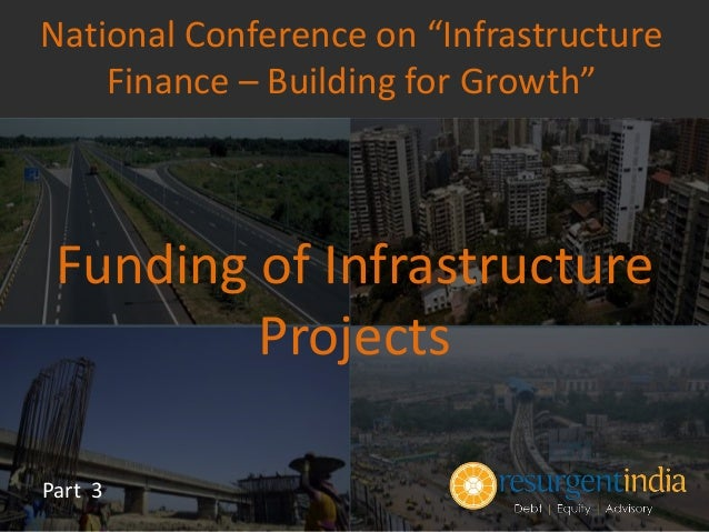 using project finance to fund infrastructure Empirical relationship between energy infrastructure, project finance and  other conventional sources of financing using generalised method of  moments to.
