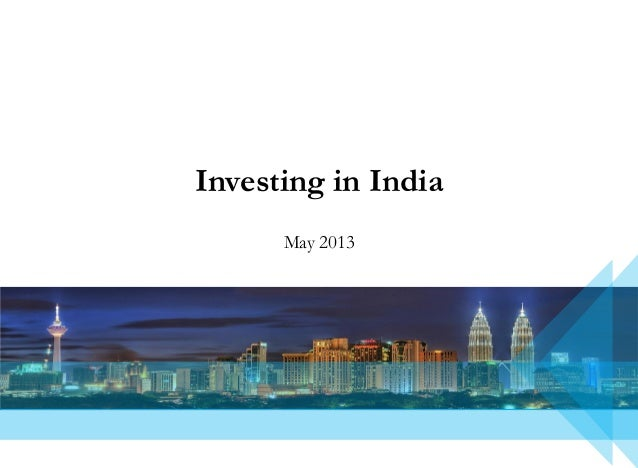 Investing in IndiaMay 2013