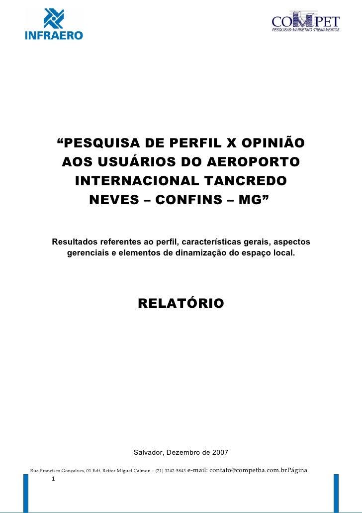 """""""PESQUISA DE PERFIL X OPINIÃO               AOS USUÁRIOS DO AEROPORTO                INTERNACIONAL TANCREDO               ..."""