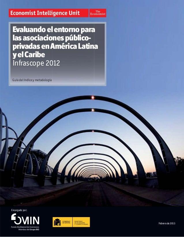 Evaluandoelentornopara lasasociacionespúblico- privadasenAméricaLatina yelCaribe Infrascope 2012 Guía del índice y metodol...