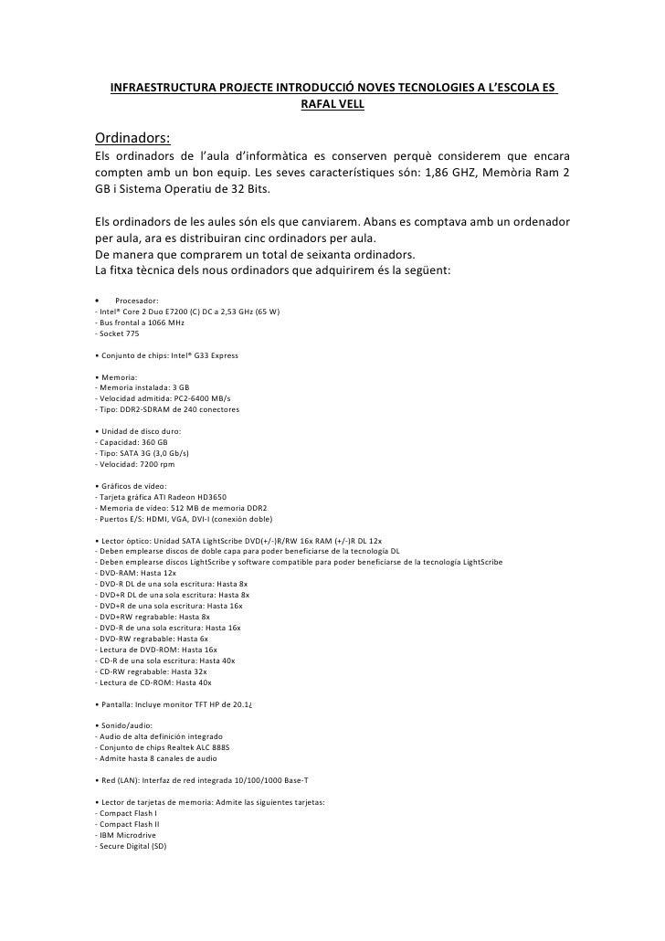 INFRAESTRUCTURA PROJECTE INTRODUCCIÓ NOVES TECNOLOGIES A L'ESCOLA ES                                  RAFAL VELL  Ordinado...