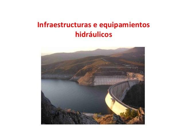 Infraestructuras e equipamientos hidráulicos