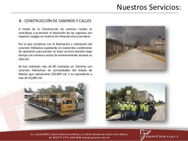 B.- CONSTRUCCIÓN DE CAMINOS Y CALLES  A través de la Construcción de caminos rurales se  contribuye a promover el desarrol...