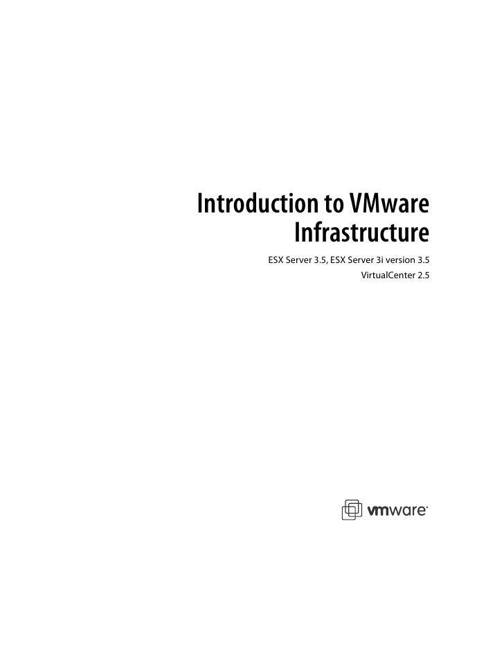 Introduction to VMware           Infrastructure        ESX Server 3.5, ESX Server 3i version 3.5                          ...