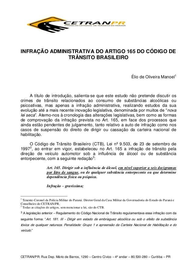 INFRAÇÃO ADMINISTRATIVA DO ARTIGO 165 DO CÓDIGO DE TRÂNSITO BRASILEIRO  Élio de Oliveira Manoel1  A título de introdução, ...