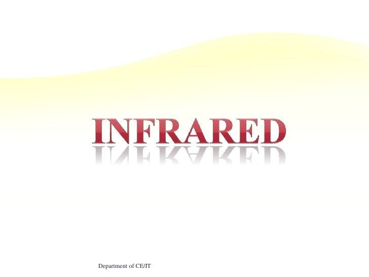 INFRARED<br />Department of CE/IT<br />