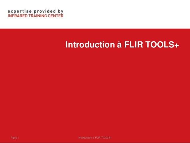 Introduction à FLIR TOOLS+ Introduction à FLIR TOOLS+Page 1