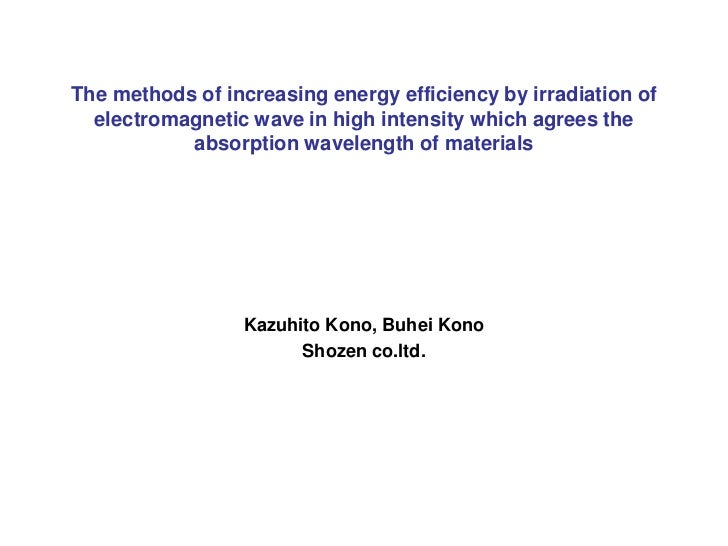 The methods of increasing energy efficiency by irradiation of  electromagnetic wave in high intensity which agrees the    ...