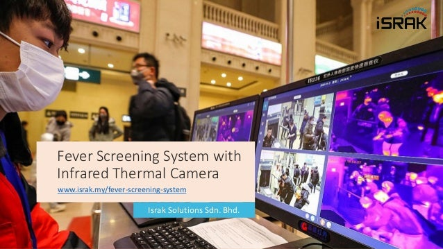 Infrared Thermal Camera For Fever Screening & Fever Detection System | www.israk.my/fever-screening-system Fever Screening...