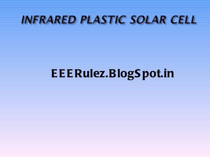 Infrared Plastic Solar Cell - EEERulez.BlogSpot.in