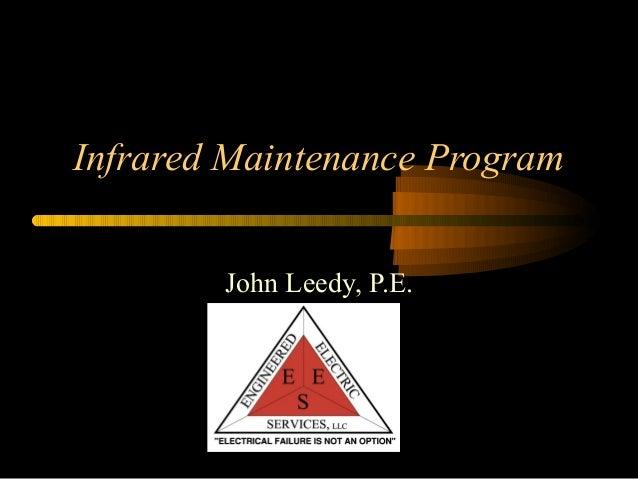 Infrared Maintenance Program John Leedy, P.E.
