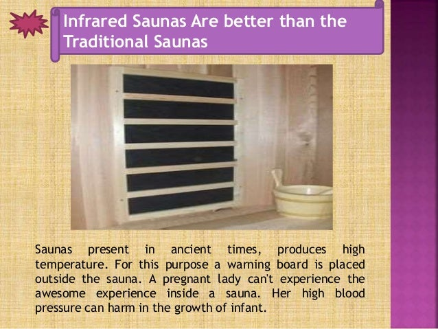 Infrared Saunas Are better than the Traditional Saunas Saunas present in ancient times, produces high temperature. For thi...