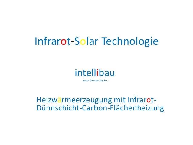 Infrarot-Solar Technologie         intellibau           Autor: Andreas ZenderHeizwärmeerzeugung mit Infrarot-Dünnschicht-C...