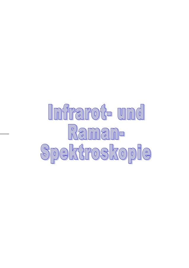 Infrarot- und Raman-SpektroskopieInhaltsverzeichnis:Vorwort..................................................................