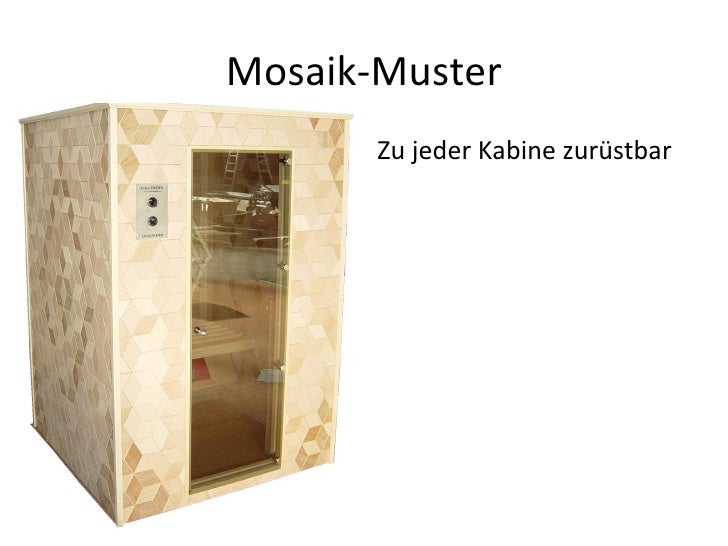 Mosaik-Muster <ul><li>Zu jeder Kabine zurüstbar </li></ul>