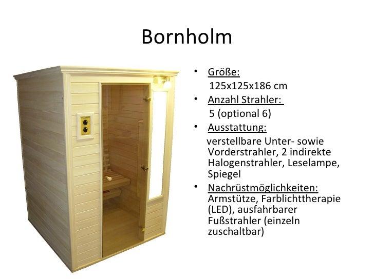 Bornholm <ul><li>Größe:   </li></ul><ul><li>125x125x186 cm </li></ul><ul><li>Anzahl Strahler:  </li></ul><ul><li>5 (option...