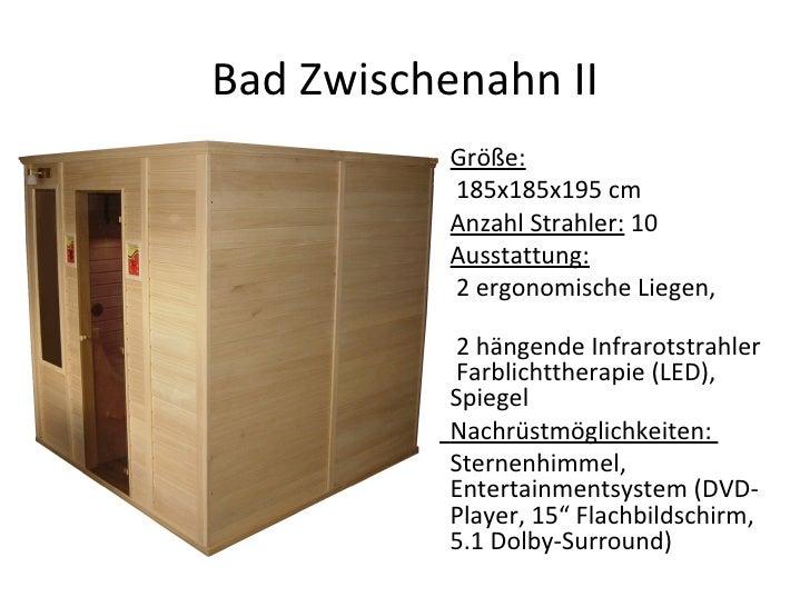 Bad Zwischenahn II <ul><li>Größe:   </li></ul><ul><li>185x185x195 cm </li></ul><ul><li>Anzahl Strahler:  10 </li></ul><ul>...