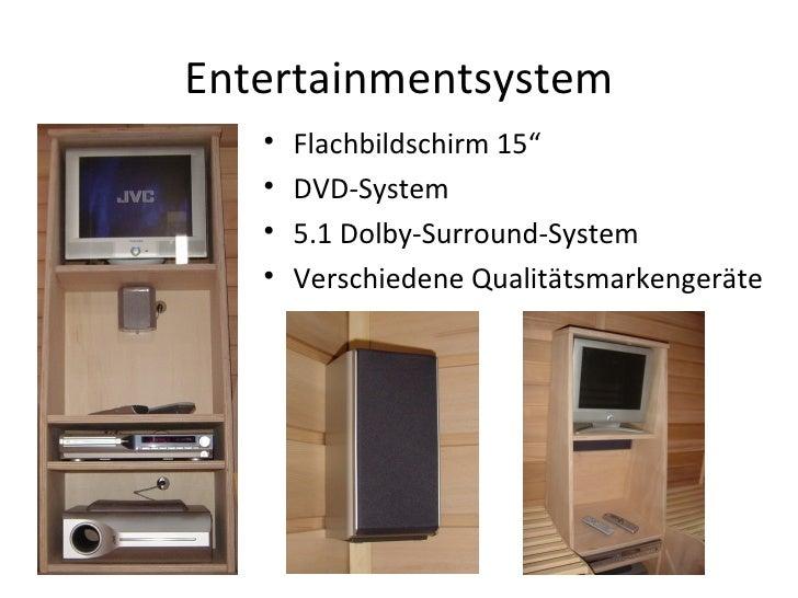 "Entertainmentsystem <ul><li>Flachbildschirm 15"" </li></ul><ul><li>DVD-System </li></ul><ul><li>5.1 Dolby-Surround-System <..."