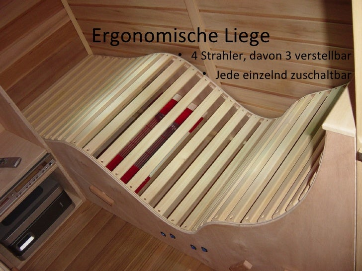 Ergonomische Liege <ul><li>4 Strahler, davon 3 verstellbar </li></ul><ul><li>Jede einzelnd zuschaltbar </li></ul>