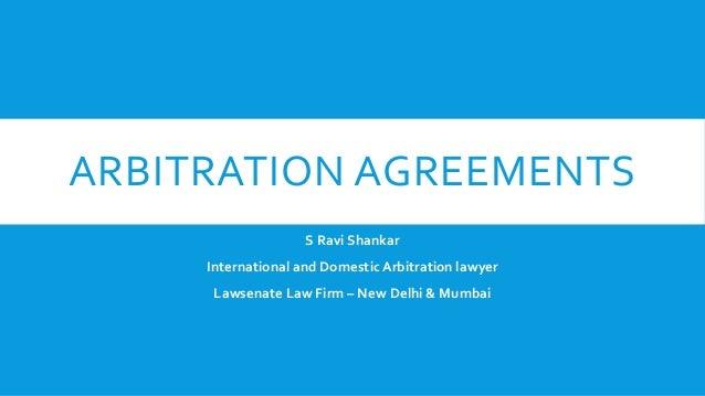 Arbitration agreements 1 638gcb1489144899 arbitration agreements s ravi shankar international and domestic arbitration lawyer lawsenate law firm new delhi platinumwayz