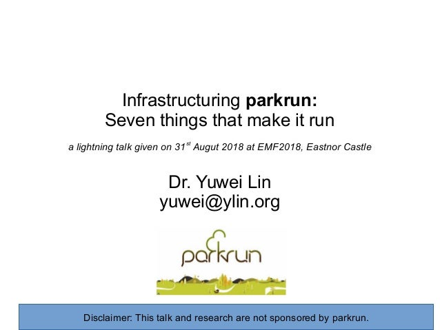 Infrastructuring parkrun: Seven things that make it run a lightning talk given on 31st Augut 2018 at EMF2018, Eastnor Cast...