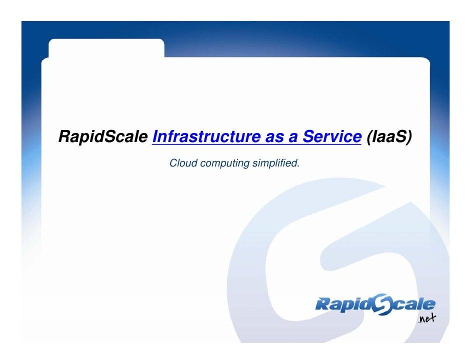 RapidScale Infrastructure as a Service (IaaS)              Cloud              Cl d computing simplified.                  ...