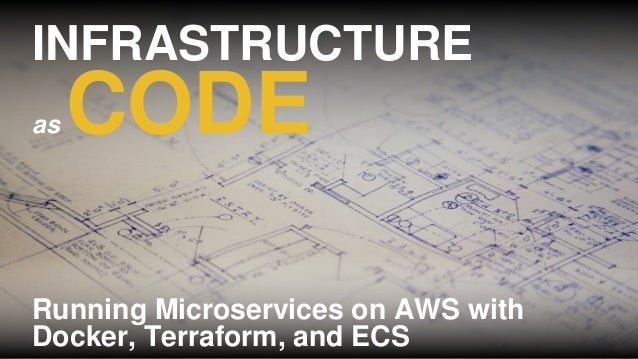 Infrastructure as code: running microservices on AWS using
