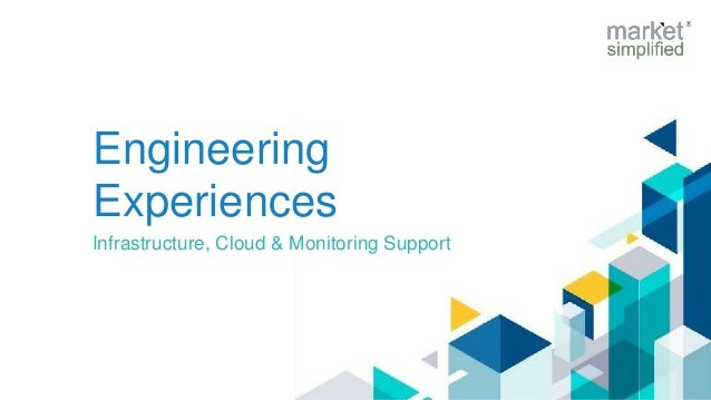 Engineering Experiences Infrastructure, Cloud & Monitoring Support