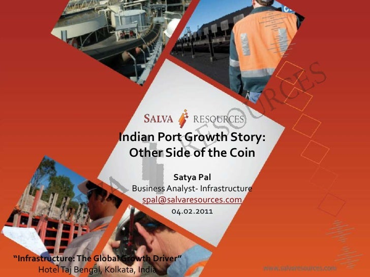 Indian Port Growth Story: Other Side of the Coin<br />Satya Pal <br />Business Analyst- Infrastructure<br />spal@salvareso...