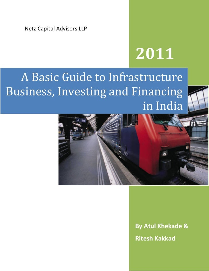 Netz Capital Advisors LLP                               2011  A Basic Guide to InfrastructureBusiness, Investing and Finan...