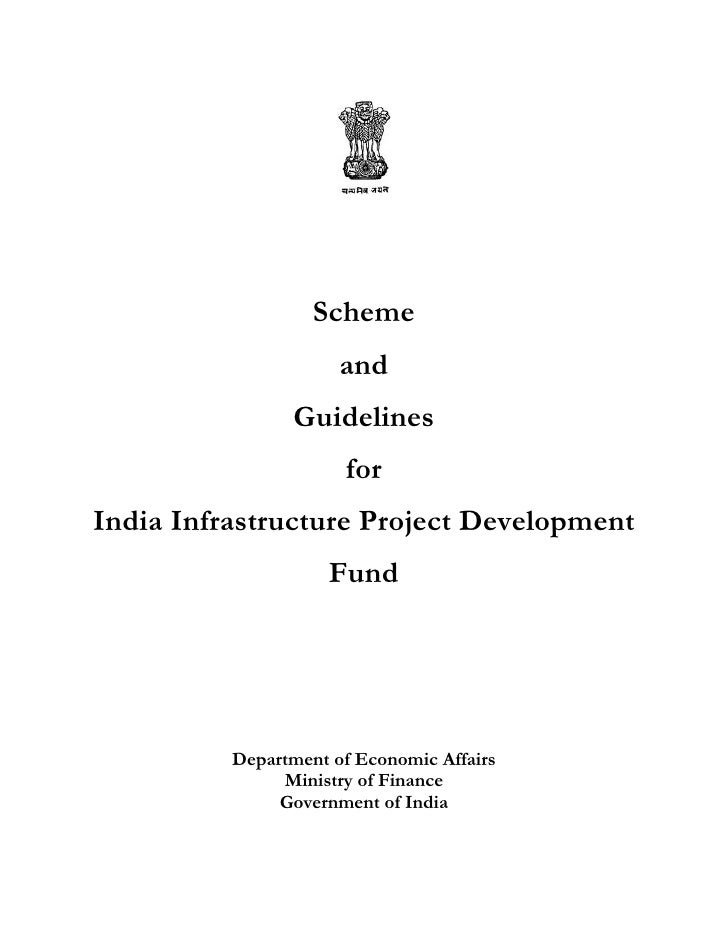 Scheme                       and                 Guidelines                       for India Infrastructure Project Develop...
