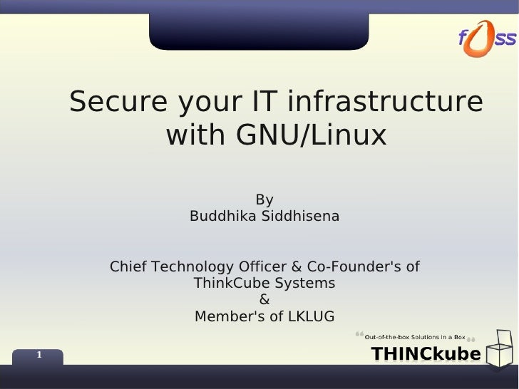Secure your IT infrastructure           with GNU/Linux                          By                 Buddhika Siddhisena    ...